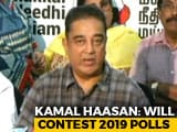 "Video : Kamal Haasan To Contest 2019 Polls, May Tie Up With ""Like-Minded"" Parties"