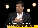 Video : Demonetisation Was A Bad Idea: Raghuram Rajan To NDTV