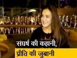 Video : ये फिल्म नहीं आसां: प्रीति जिंटा ने बयां की अपने संघर्ष की कहानी