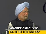 Video : I Wasn't Afraid Of Talking To Press: Manmohan Singh's Jibe At PM Modi