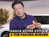 Video : Range Rover Evoque, Jamie Oliver And The Pakora Burger
