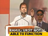 Video : Urjit Patel Resigned Because He Wasn't Able To Function, Says Rahul Gandhi