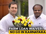 Video : Farm Loans Waived In 2 Congress-Ruled States Within Hours, Pressure Builds On Karnataka