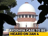 Video : Ayodhya Case To Be Heard By Supreme Court On January 4