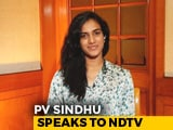 Video : No Time To Relax, Just Badminton, Says PV Sindhu