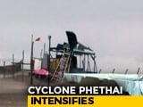 Video : Cyclone Phethai Makes Landfall At Andhra Pradesh's Katrenikona