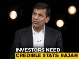Video : Investors Need Credible Stats: Raghuram Rajan's Take On GDP Revision
