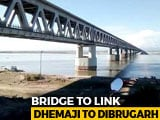 Video : Assam Railroad Bridge, India's Longest, Opens Today