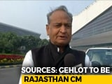 Video : Ashok Gehlot To Be Rajasthan Chief Minister, Announcement Soon: Sources