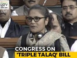 Video : Congress Says Triple <i>Talaq</i> Bill Is About Penalising Muslim Men