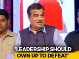 Video : Leadership Should Own Up To Failures: Nitin Gadkari On Election Defeats