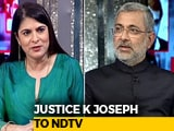 Video: The NDTV Dialogues With Justice K Joseph