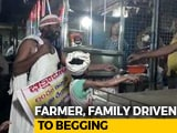 "Video : Andhra Farmer, Family Turn To Begging To Arrange ""Bribe"" To Get Land Back"