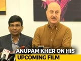Video : Anupam Kher On Freedom To Express In Indian Cinema