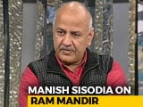 "Video : ""Why Not Build University In Ayodhya"": Manish Sisodia Amid Ram Temple Row"