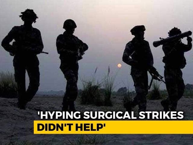 "Video : ""Too Much Hype Over Surgical Strike"": Ex-Army Officer Who Saw Ops Live"