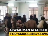 Video : In Alwar, Man Beaten By Crowd, Arrested For Alleged Cattle Smuggling
