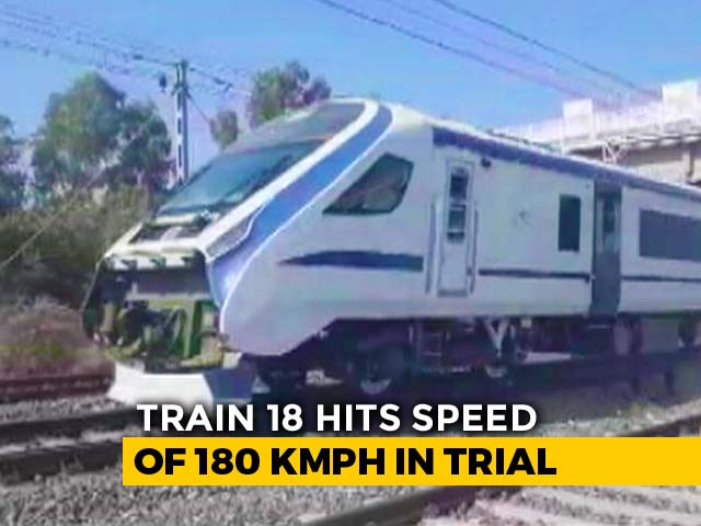 Video : Train 18 Crosses Speed Limit During Trial Run, Is Now India's Fastest