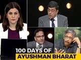 Video : 100 Days Of Ayushman Bharat: Is It Really A Game Changer?