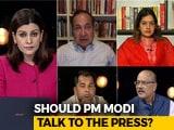 Video: Should PM Modi Face The Press?
