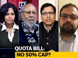 Video : Quota Bill: Myth Vs Reality