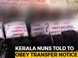 "Video : ""Attempt To Weaken Case Against Jalandhar Bishop"": Kerala Nuns On Transfer Orders"