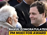 "Video : Rahul Gandhi Congratulates PM Modi For Award ""So Famous It Has No Jury"""