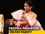 Video : Deepika Padukone On Pay Parity In Bollywood