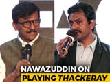 Video : Nawazuddin Siddiqui & Sanjay Raut Detail Pressures & Objections Against <i>Thackeray</i>