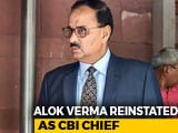 Video: Alok Verma Back As CBI Chief Without Powers As Court Scraps Centre's Order