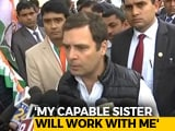 "Video : ""Won't Play On Back Foot"": Rahul Gandhi On Sister Priyanka's Appointment"