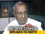 "Video: ""Karnataka Coalition Absolutely Safe,"" Says HD Deve Gowda"