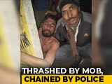 Video : Man Attacked By Mob In Haryana; After Rescue, Cops Keep Him Chained
