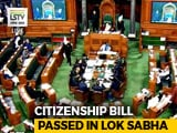 Video : Bill To Give Citizenship To Non-Muslim Immigrants Passed By Lok Sabha