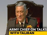 "Video : ""Can't Be Out Of The Bandwagon,"" Says Army Chief On Talks With Taliban"