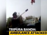 Video : Viral Video Shows Tripura Police Attacking Ambulance Carrying Injured Men