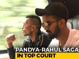 Video : Hardik Pandya-KL Rahul Row Reaches Supreme Court
