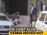 Video: Alok Verma Removed As CBI Chief After Selection Panel Meets