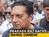 "Video : Prakash Raj Defends Rahul Gandhi After Criticism Over ""Mahila"" Comment"