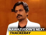 Video : Unfair To Judge <i>Thackeray</i> Before Watching The Film: Nawazuddin