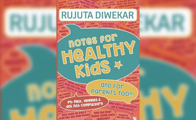 Making Indian Kids Eat Healthy - By Rujuta Diwekar