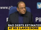 Video : Arun Jaitley Says 70,000-Crores Bad Loan Recovery Likely By March-End
