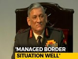 "Video : ""Have Managed Situation Well At The Border"": Army Chief"