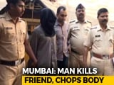 Video : Man Kills Friend, Flushes Chopped Body Down The Toilet Near Mumbai: Cops