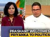 Video : Prashant Kishor Speaks To NDTV On Priyanka Gandhi Vadra Joining Politics
