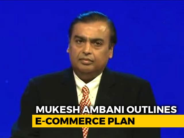 Video : Mukesh Ambani Outlines E-Commerce Plan To Take on Amazon, Walmart