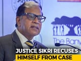 Video : After Chief Justice, Justice AK Sikri Exits CBI Case, Told Wrong Message