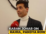 "Video : ""Have Learnt My Lesson"": Karan Johar Amid Hardik Pandya-KL Rahul Row"