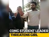 "Video : ""Better Behave"": Congress Student Leader To Teen Who Alleged Molestation"