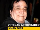Video : Veteran Actor Kader Khan Dies At 81, Last Rites In Canada